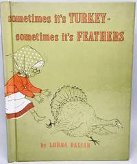 [CHILDRENS BOOK] sometimes it's TURKEY- sometimes it's FEATHERS