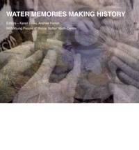 Water Memories Making History