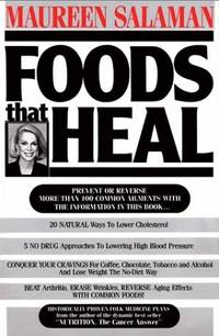 Foods That Heal: Prevent or Reverse more than 100 Common Ailments