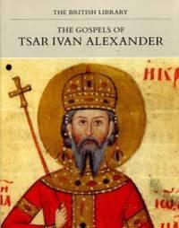 The Gospels of Tsar Ivan Alexander (Manuscripts in Colour)