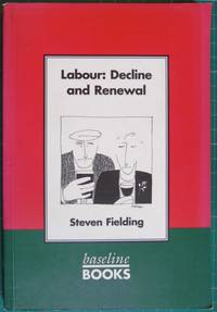 Labour: Decline and Renewal