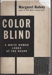 COLOR BLIND A White Woman Looks At the Negro