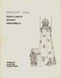 MUNJOY HILL PORTLAND'S SCENIC PENINSULA by  Donald Linton Ferguson - Paperback - First Edition - 1981 - from The Avocado Pit and Biblio.com