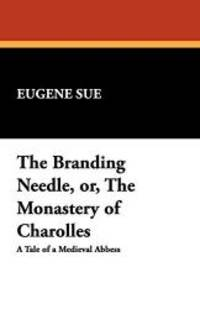 image of The Branding Needle, Or, the Monastery of Charolles