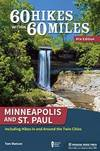 image of 60 Hikes Within 60 Miles: Minneapolis and St. Paul: Including Hikes In and Around the Twin Cities