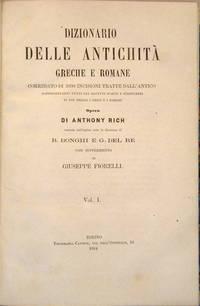 DIZIONARIO DELLE ANTICHITA' GRECHE E ROMANE corredato di 2000 incisioni tratte dall'antico rappresentanti tutti gli oggetti d'arte e d'industria in uso presso i greci e i romani