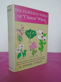 "THE FLOWERING WORLD OF ""CHINESE"" WILSON"