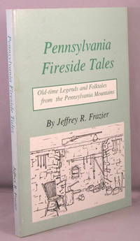 image of Pennsylvania Fireside Tales (Origins and Foundations of Pennsylvania Mountain Folktales and Legends).