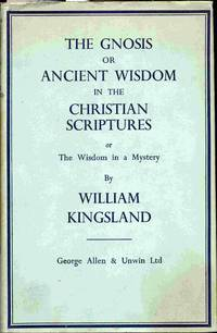The Gnosis Or Ancient Wisdom In The Christian Scriptures...