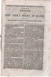 """POSTING THE BOOKS BETWEEN THE NORTH AND THE SOUTH"":  Speech of Hon. John J. Perry, of Maine.  Delivered in the U.S. House of Representatives, March 7, 1860"