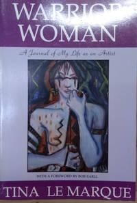 Warrior Woman:  A Journal of My Life As an Artist