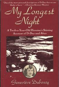 My Longest Night: A Twelve-Year-Old Heronie's Stunning Account of D-Day and After