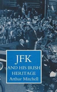 JFK and his Irish heritage.