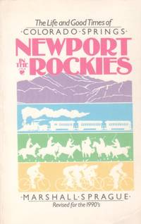 image of Newport in the Rockies: The Life and Good Times of Colorado Springs  [Revised for the 1990's]