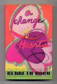 A Change of Hearts: Plays, Films, and Other Dramatic Works 1951-1971
