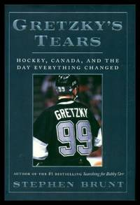GRETZKY'S TEARS - Hockey Canada and the Day Everything Changed