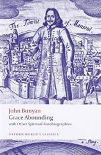 Grace Abounding: With Other Spiritual Autobiographies (Oxford World's Classics) by John Bunyan - Paperback - 2008-06-06 - from Books Express and Biblio.com