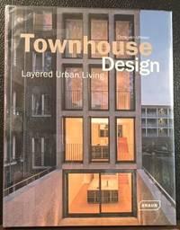 TOWNHOUSE DESIGN: Layered Urban Living