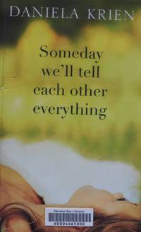 image of Someday we'll tell each other everything
