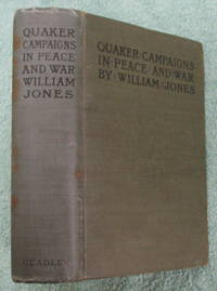 Quaker Campaigns in Peace and War