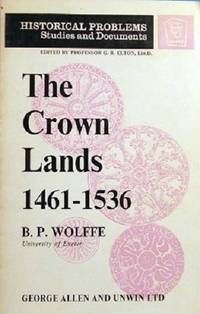 Crown Lands, 1461-1536: An Aspect of Yorkist and Early Tudor Government (Unwin University Books)