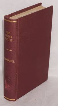The personal adventures and experiences of a magistrate during the rise, progress, and suppression of the Indian mutiny; with frontispiece and plan