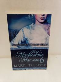 Marblestone Mansion, Book 6: (Scandalous Duchess Series) by Marti Talbott - Paperback - 2013-07-22 - from Renee Scriver and Biblio.com