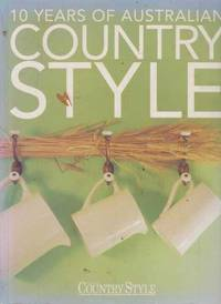 10 Years Of Australian Country Style