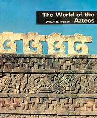 image of The World Of The Aztecs