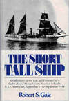 The Short Tall Ship. Recollections of the Life and Existence of a Cadet Aboard Massachusetts Nautical School's U.S.S. Nantucket, September 1922 - September 1924. Signed copy