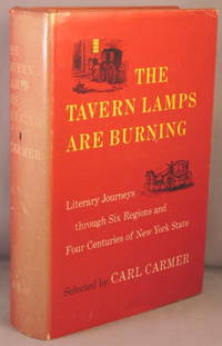 The Tavern Lamps Are Burning; Literary Journeys through Six Regions and Four Centuries of New York State.