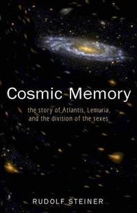 image of Cosmic Memory: The Story of Atlantis, Lemuria and the Division of the Sexes