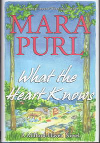 WHAT THE HEART KNOWS: Book One, A Milford-Haven Novel.