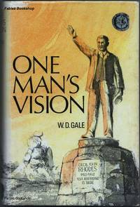 ONE MAN'S VISION. by  W.D Gale - Hardcover - from Fables Bookshop (SKU: 26279)