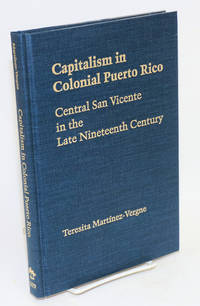 Capitalism in colonial Puerto Rico; central San Vicente in the late nineteenth century