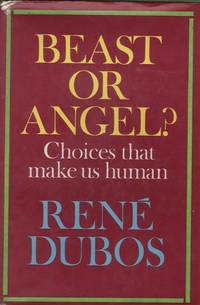 Beast or Angel? Choices That Make Us Human