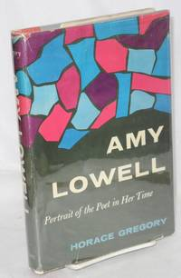 Amy Lowell; portrait of the poet in her time