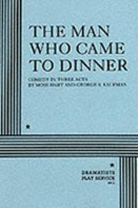The Man Who Came to Dinner by George S. Kaufman; Moss Hart - 1939