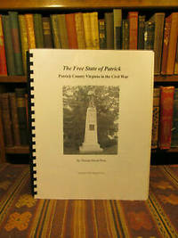 The Free State of Patrick: Patrick County Virginia in the Civil War
