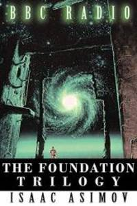 image of The Foundation Trilogy (Adapted by BBC Radio)