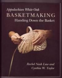 Appalaichian White Oak Basketmaking: Handing Down the Basket