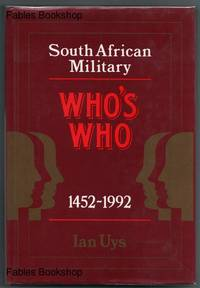 SOUTH AFRICAN MILITARY WHO'S WHO 1452-1992.