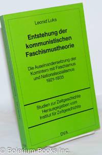 image of Entstehung der kommunistischen Faschismustheorie: Die Auseinandersetzung der Komintern mit Faschismus und Nationalsozialismus, 1921-1935