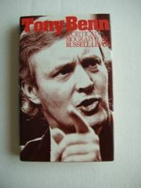 Tony Benn  -  A Critical Biography