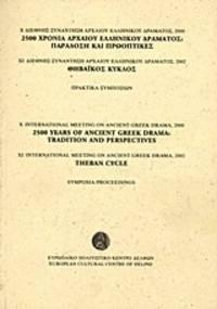 X International Meeting on Ancient Greek Drama, 2000: 2500 Years of Ancient Greek Drama:...