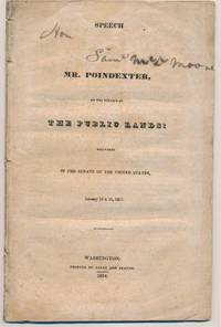 Speech of Mr. Poindexter, on the Subject of the Public Lands: Delivered in the Senate of the United States, January 19 & 21, 1833