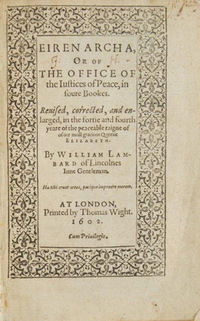 London: Thomas Wright, 1602. Later edition of Eirenarcha (first published 1581); later edition of Th...