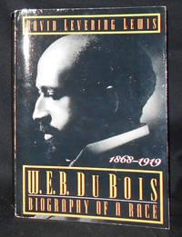 image of W. E. B. Du Bois: Biography of a Race 1868-1919