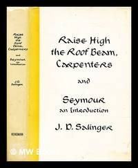 Raise high the roof beam  carpenters ; and  Seymour : an introduction
