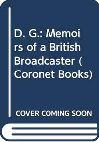 D. G.: Memoirs of a British Broadcaster (Coronet Books)